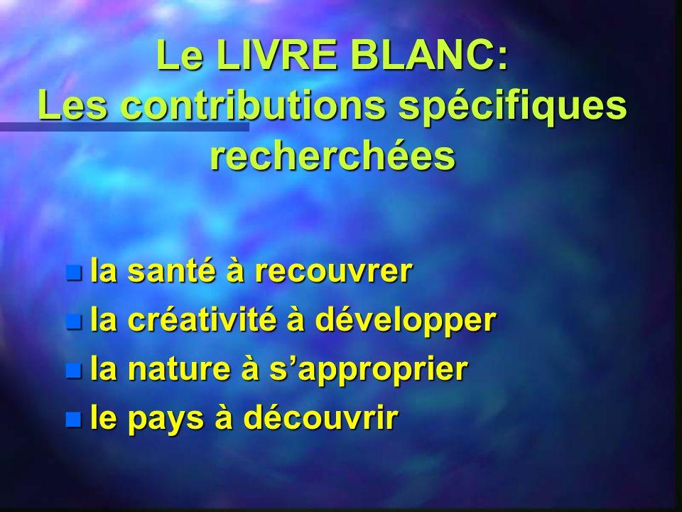 Le LIVRE BLANC: Les contributions spécifiques recherchées