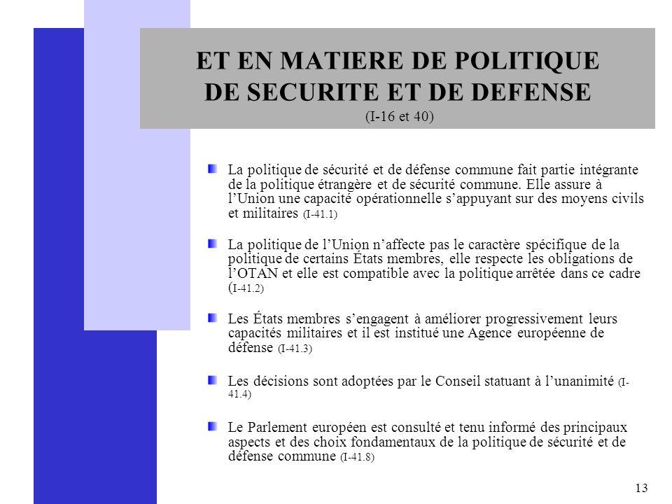 ET EN MATIERE DE POLITIQUE DE SECURITE ET DE DEFENSE (I-16 et 40)