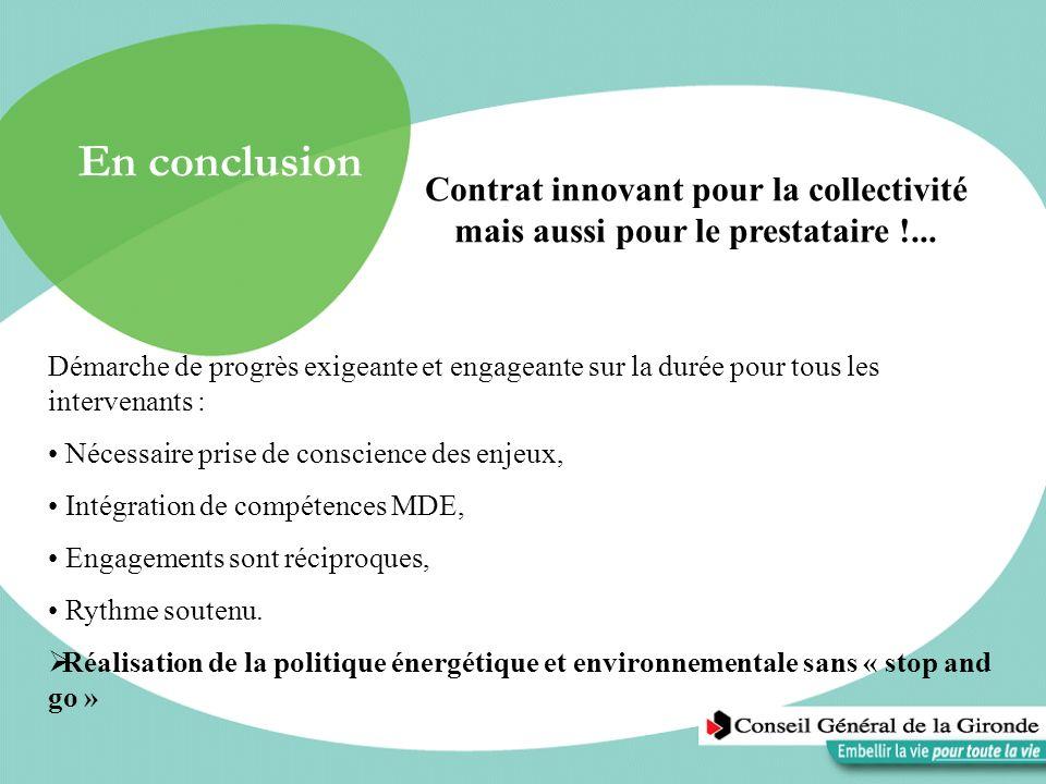 En conclusionContrat innovant pour la collectivité mais aussi pour le prestataire !...