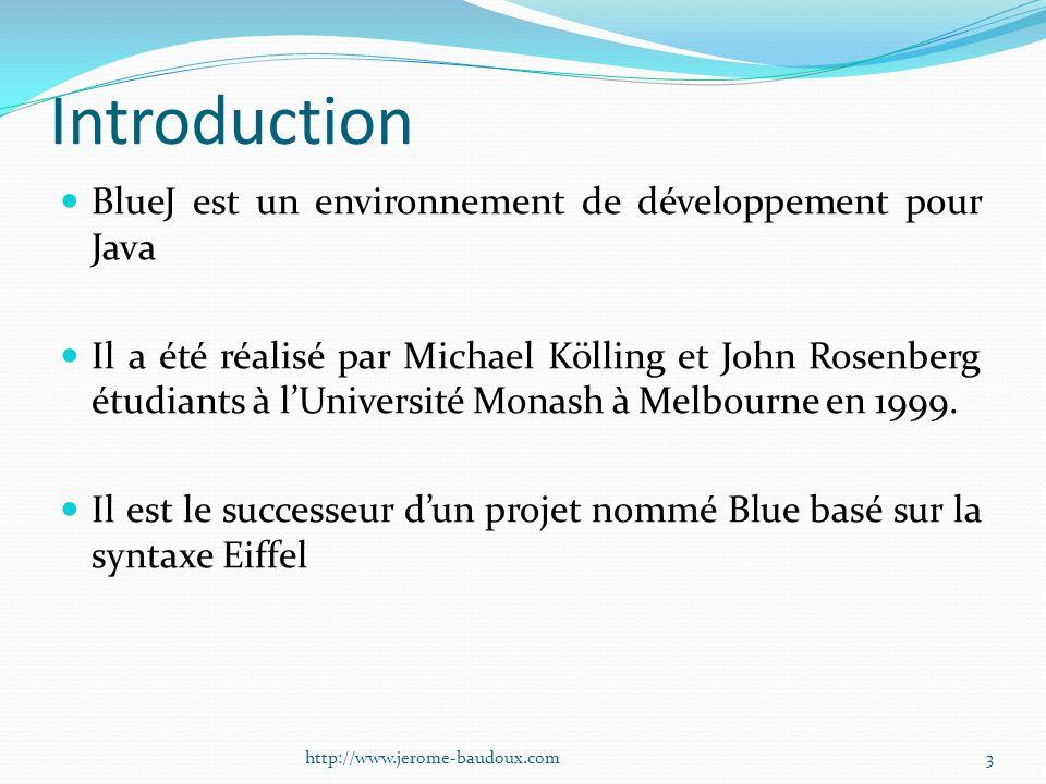 Introduction BlueJ est un environnement de développement pour Java