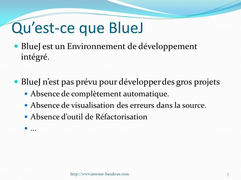 Qu'est-ce que BlueJ BlueJ est un Environnement de développement intégré. BlueJ n'est pas prévu pour développer des gros projets.