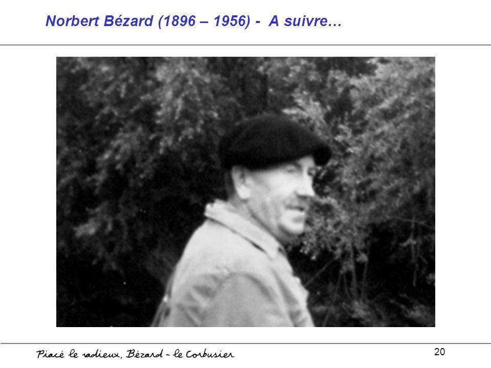 Norbert Bézard (1896 – 1956) - A suivre…