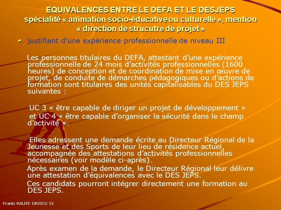 EQUIVALENCES ENTRE LE DEFA ET LE DESJEPS spécialité « animation socio-éducative ou culturelle », mention « direction de strucutre de projet »