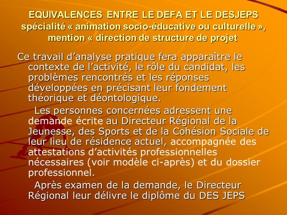 EQUIVALENCES ENTRE LE DEFA ET LE DESJEPS spécialité « animation socio-éducative ou culturelle », mention « direction de structure de projet