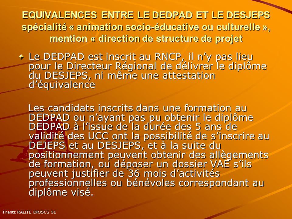 EQUIVALENCES ENTRE LE DEDPAD ET LE DESJEPS spécialité « animation socio-éducative ou culturelle », mention « direction de structure de projet