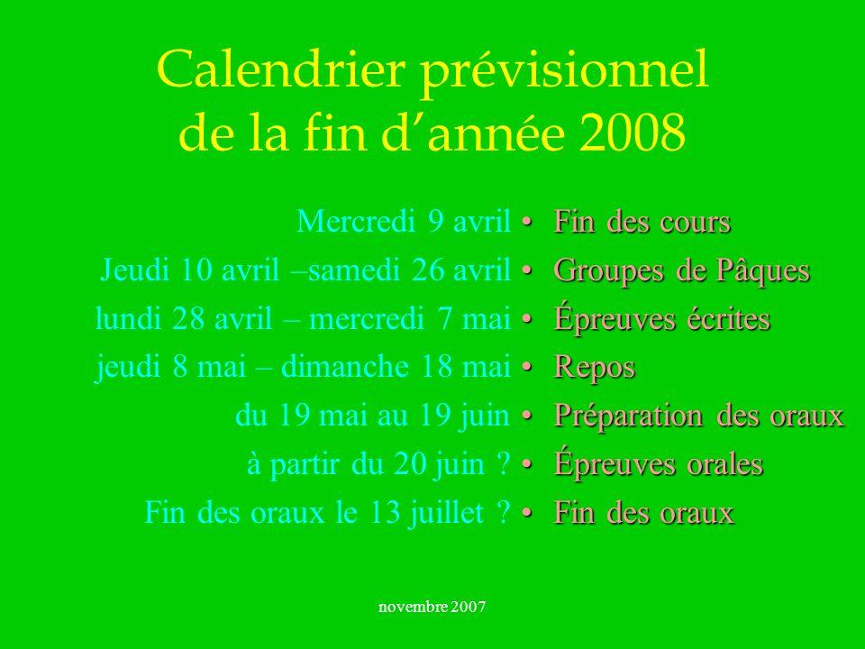 Calendrier prévisionnel de la fin d'année 2008