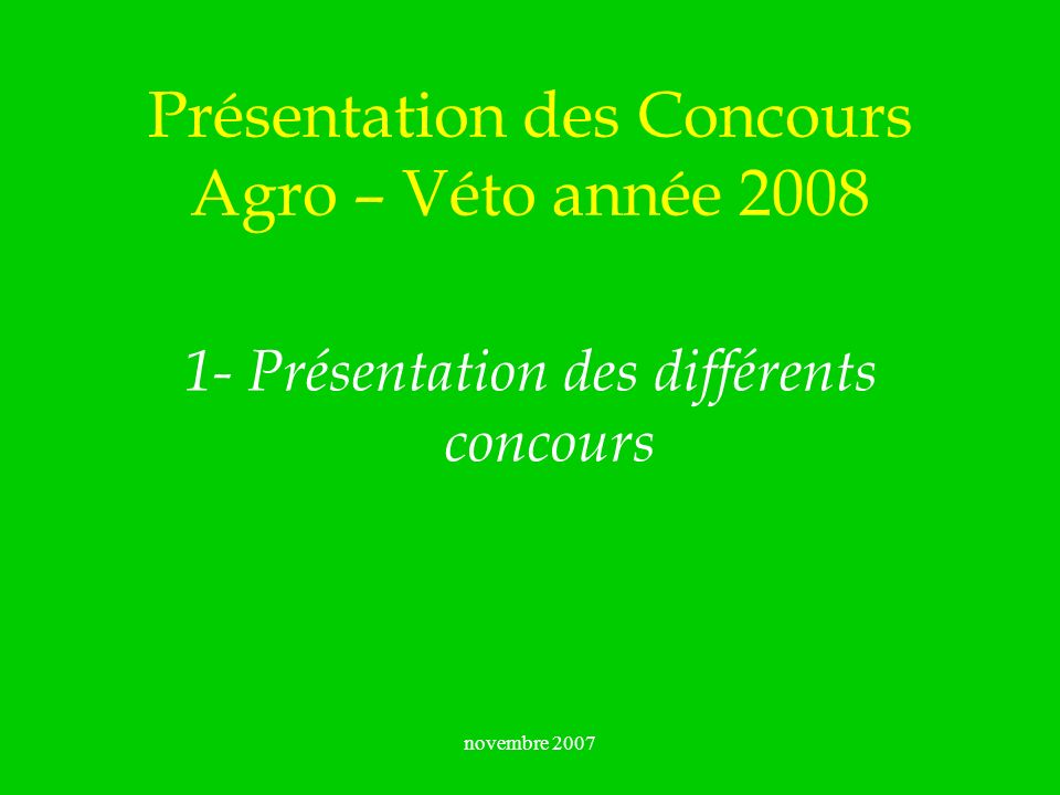 Présentation des Concours Agro – Véto année 2008