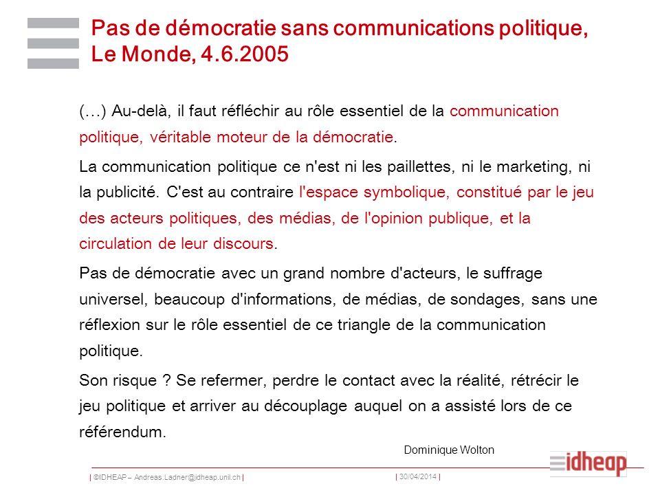Pas de démocratie sans communications politique, Le Monde, 4.6.2005