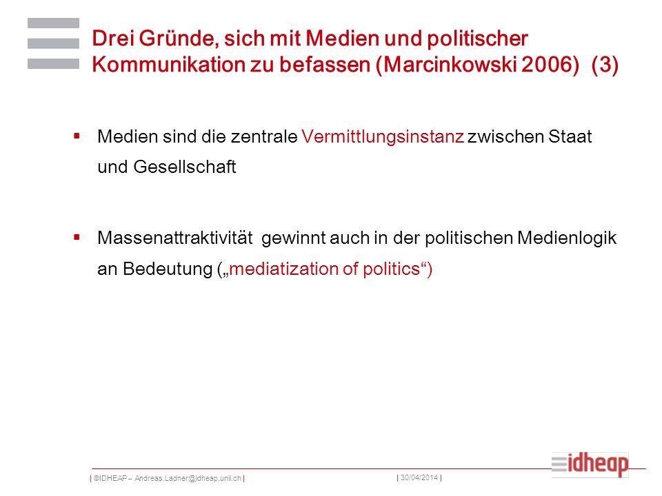 Drei Gründe, sich mit Medien und politischer Kommunikation zu befassen (Marcinkowski 2006) (3)