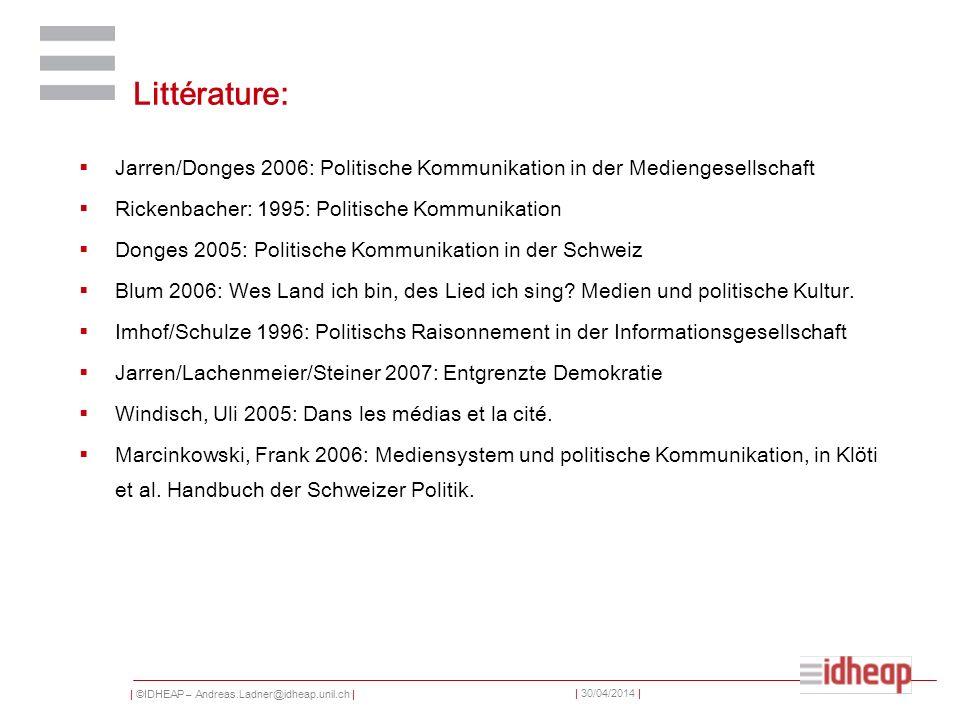 Littérature: Jarren/Donges 2006: Politische Kommunikation in der Mediengesellschaft. Rickenbacher: 1995: Politische Kommunikation.