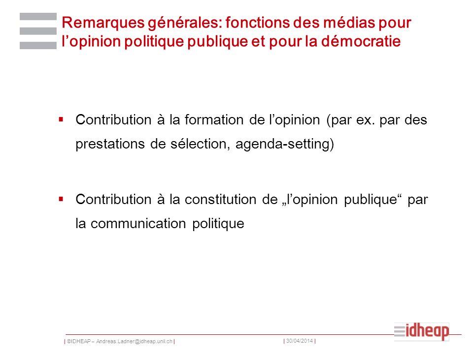 Remarques générales: fonctions des médias pour l'opinion politique publique et pour la démocratie