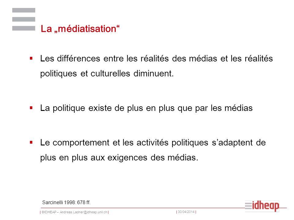 """La """"médiatisation Les différences entre les réalités des médias et les réalités politiques et culturelles diminuent."""