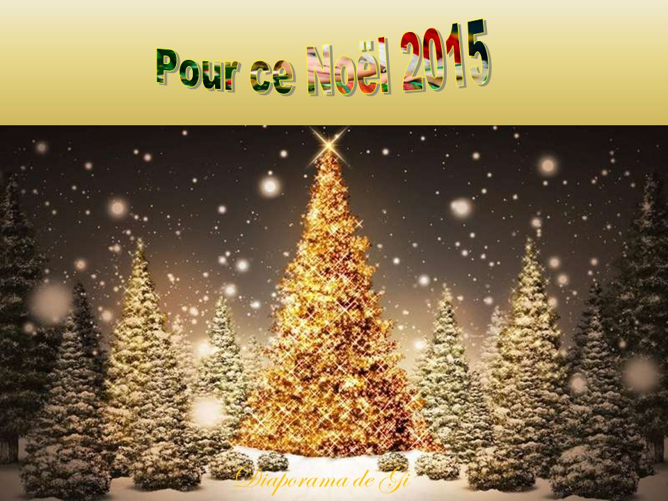 Pour ce Noël 2015 Diaporama de Gi