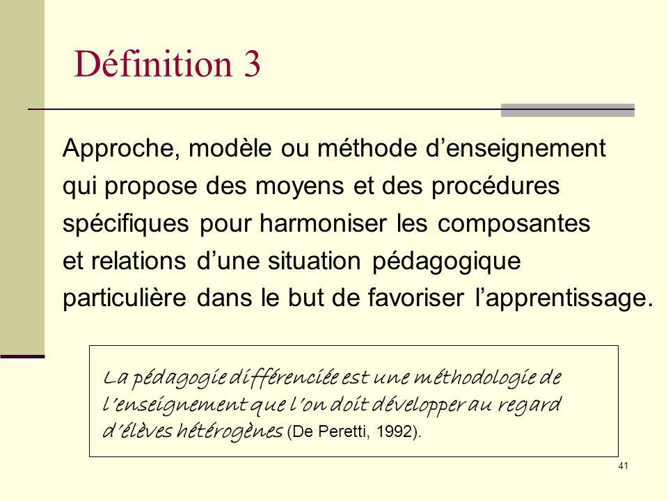 Définition 3 Approche, modèle ou méthode d'enseignement