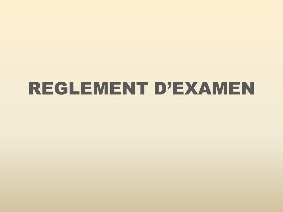 REGLEMENT D'EXAMEN