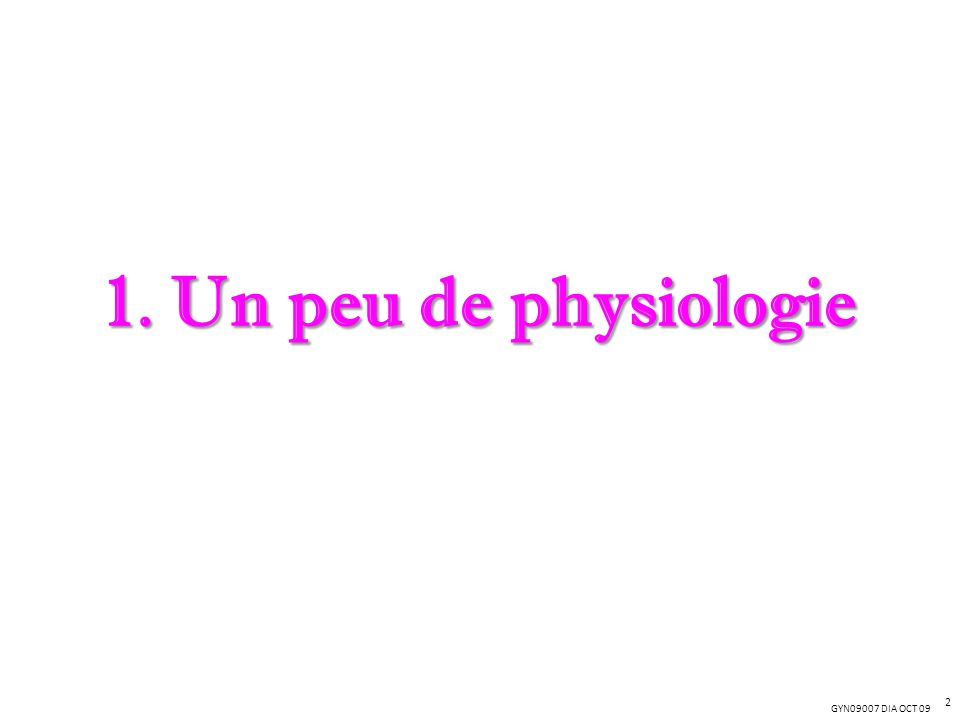 1. Un peu de physiologie