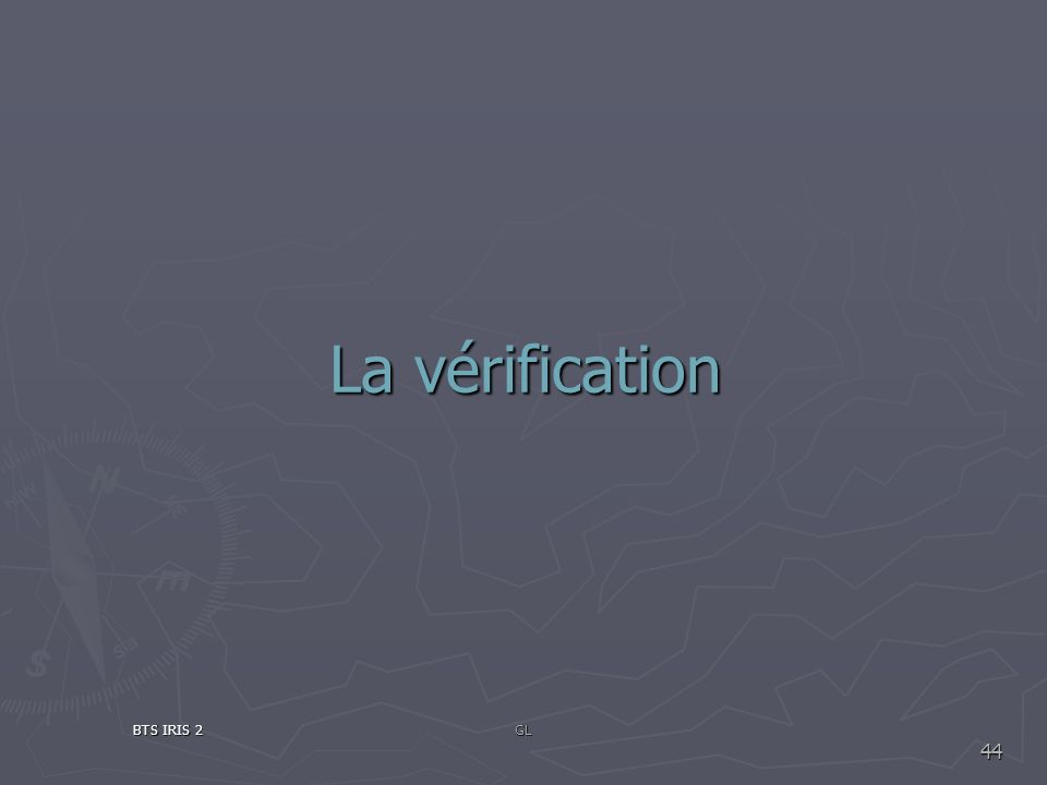 La vérification BTS IRIS 2 GL
