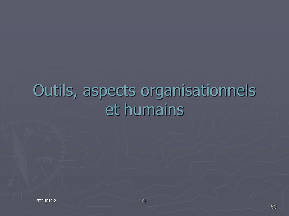 Outils, aspects organisationnels et humains