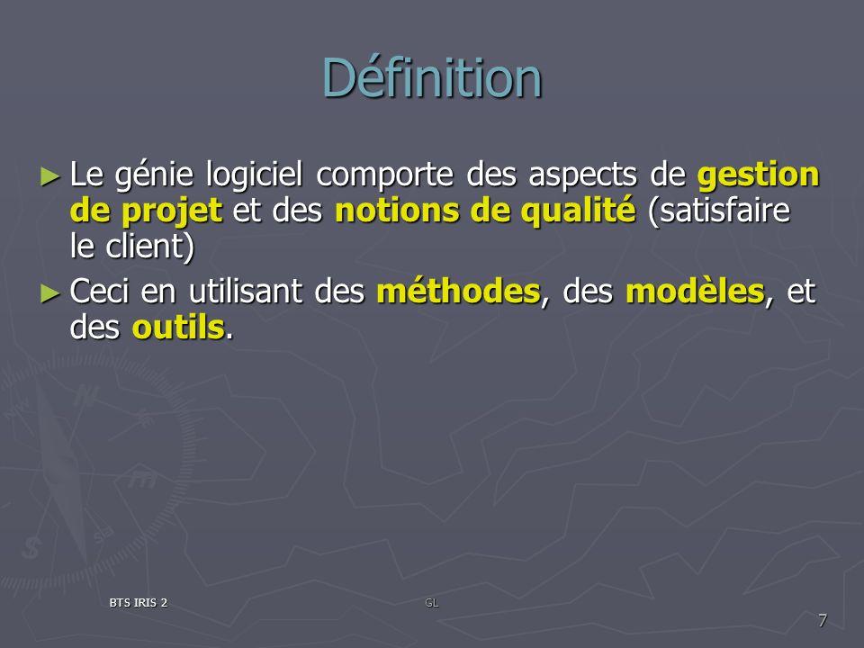 Définition Le génie logiciel comporte des aspects de gestion de projet et des notions de qualité (satisfaire le client)