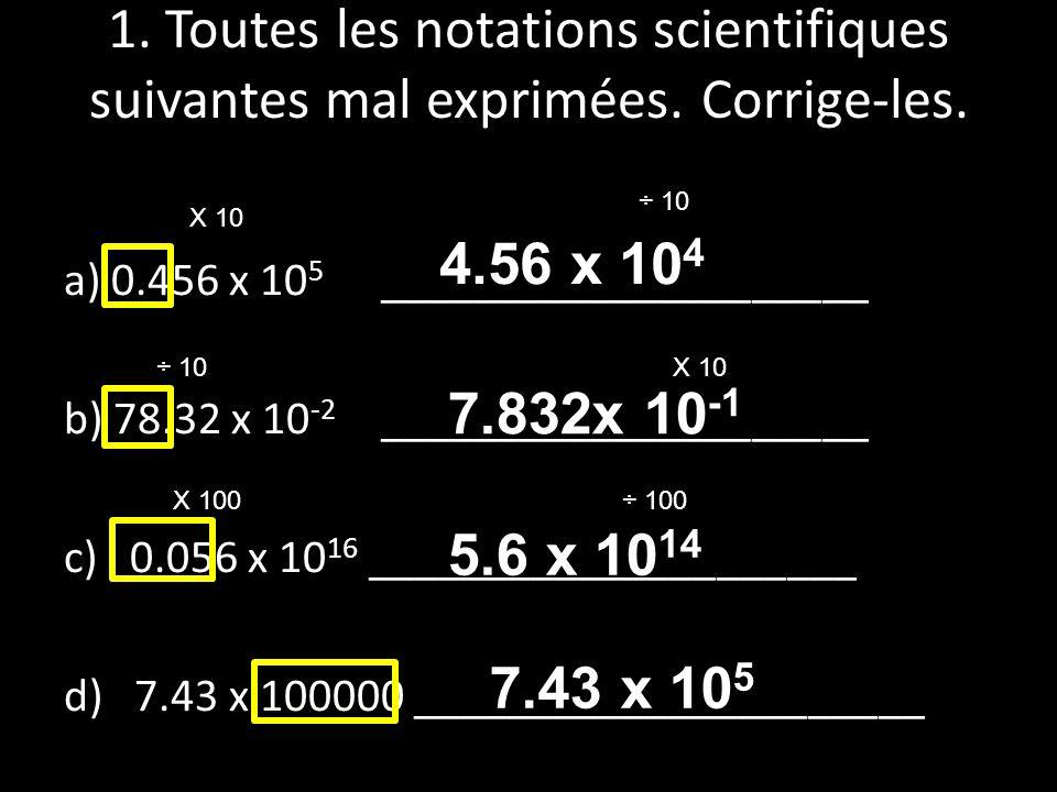 1. Toutes les notations scientifiques suivantes mal exprimées