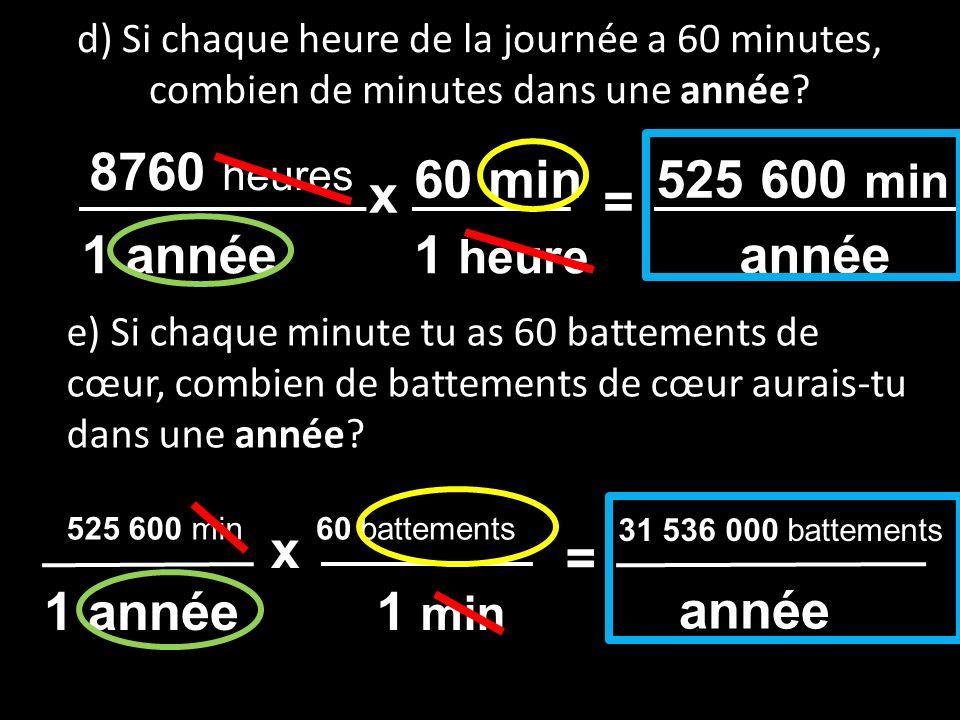 8760 heures 60 min 525 600 min x = 1 année 1 heure année x = 1 année