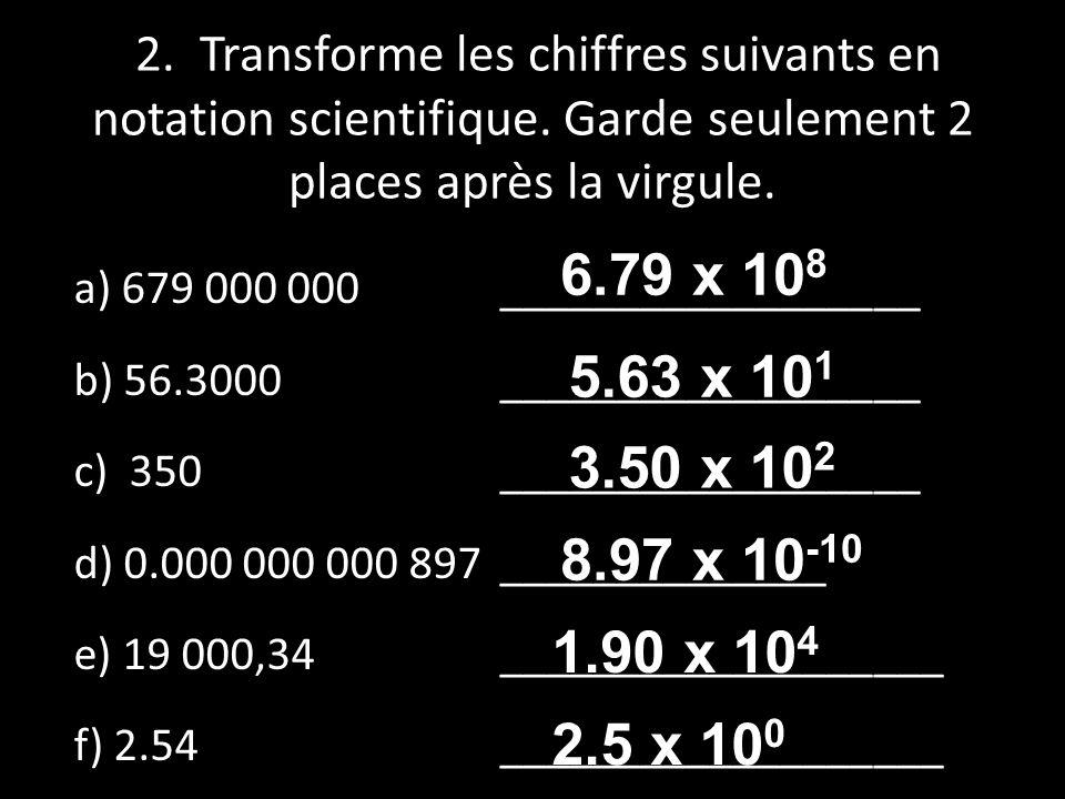 2. Transforme les chiffres suivants en notation scientifique