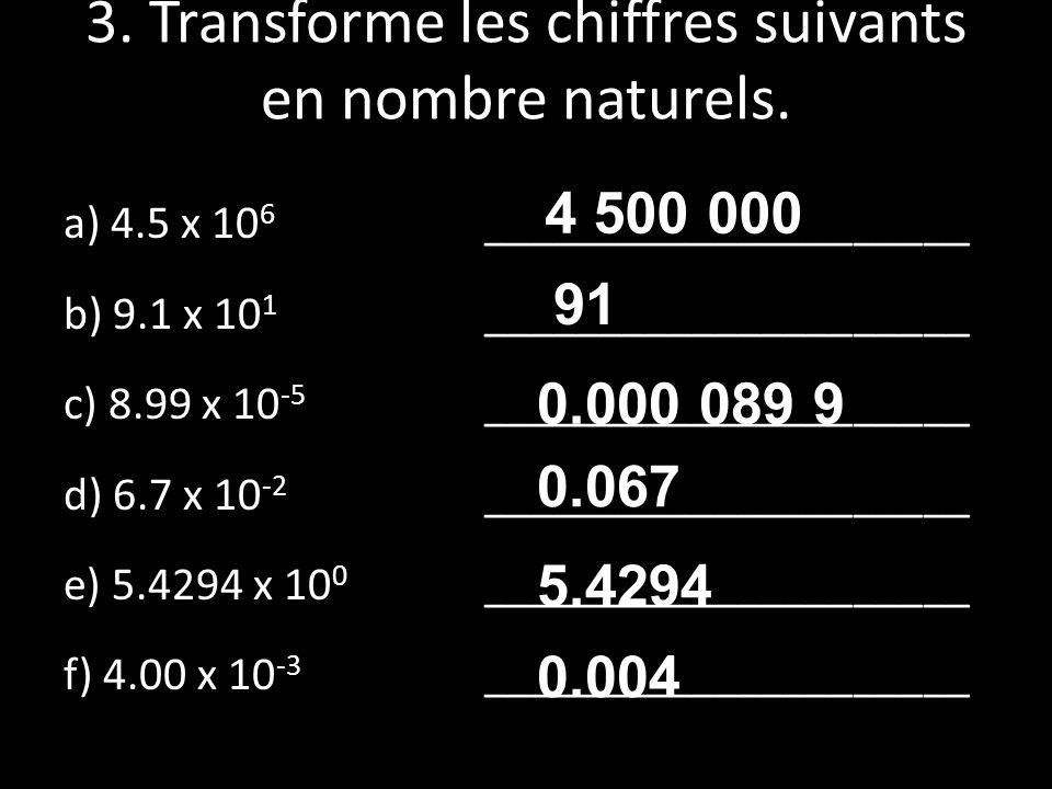 3. Transforme les chiffres suivants en nombre naturels.