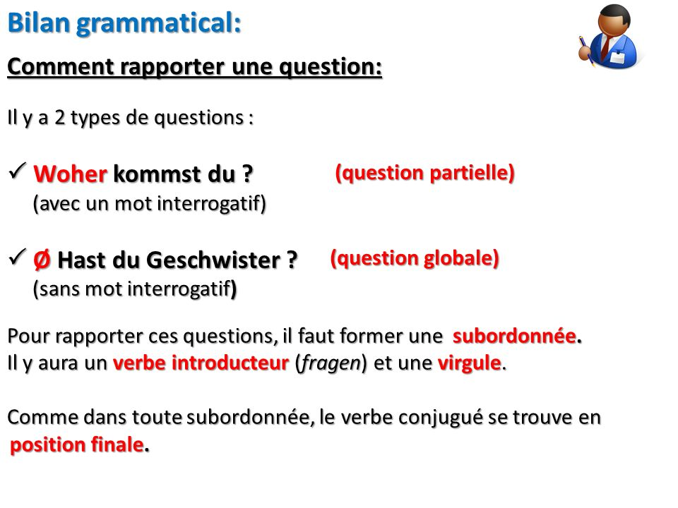 Bilan grammatical: Comment rapporter une question:  Woher kommst du