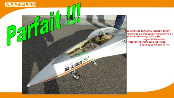 Parfait !!! Les antennes sortent du fuselage et sont