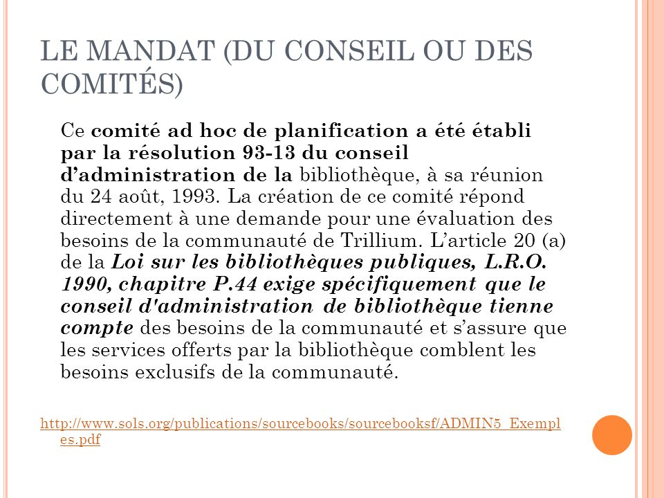 LE MANDAT (DU CONSEIL OU DES COMITÉS)