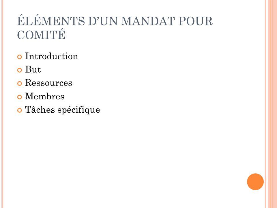 ÉLÉMENTS D'UN MANDAT POUR COMITÉ
