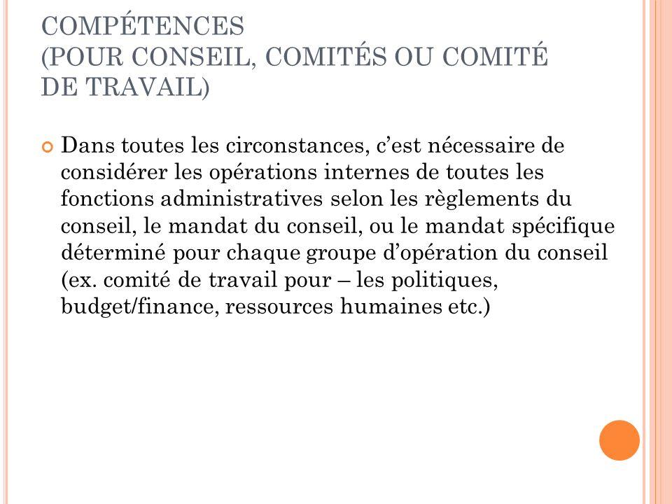 COMPÉTENCES (POUR CONSEIL, COMITÉS OU COMITÉ DE TRAVAIL)