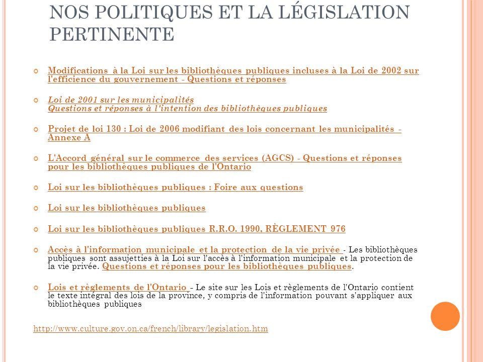 NOS POLITIQUES ET LA LÉGISLATION PERTINENTE