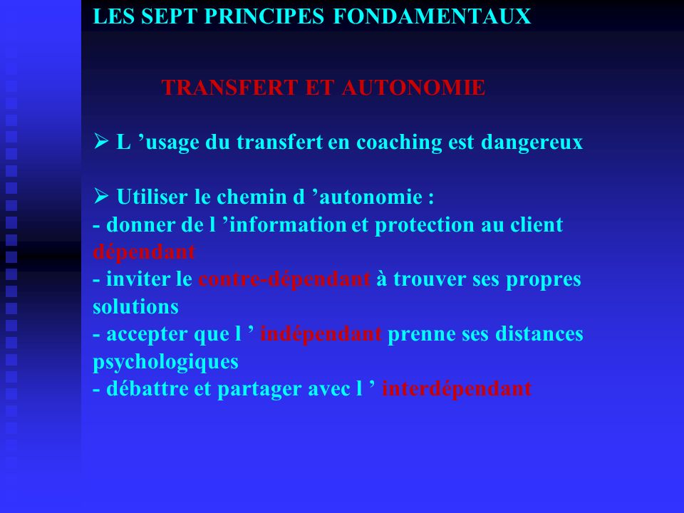 LES SEPT PRINCIPES FONDAMENTAUX. TRANSFERT ET AUTONOMIE