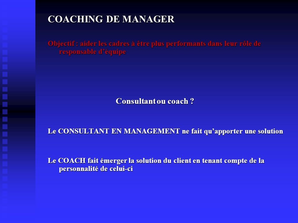 COACHING DE MANAGER Consultant ou coach