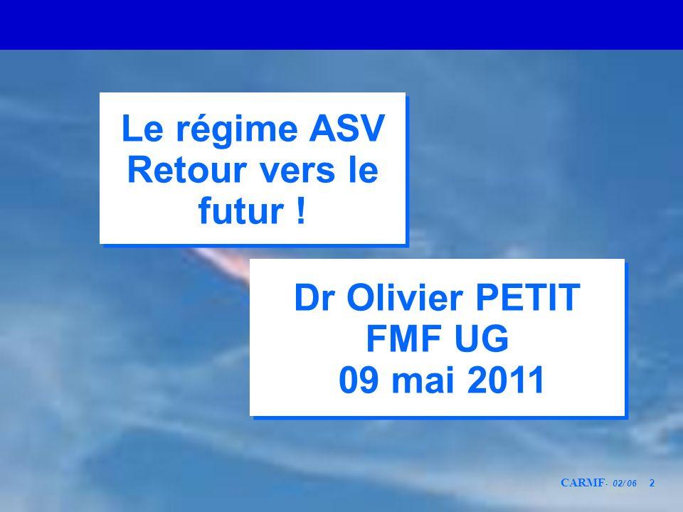 Le régime ASV Retour vers le futur ! Dr Olivier PETIT FMF UG 09 mai 2011