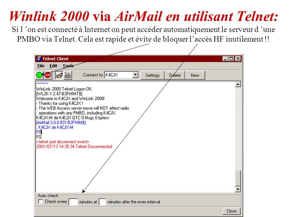 Winlink 2000 via AirMail en utilisant Telnet: Si l 'on est connecté à Internet on peut accéder automatiquement le serveur d 'une PMBO via Telnet.