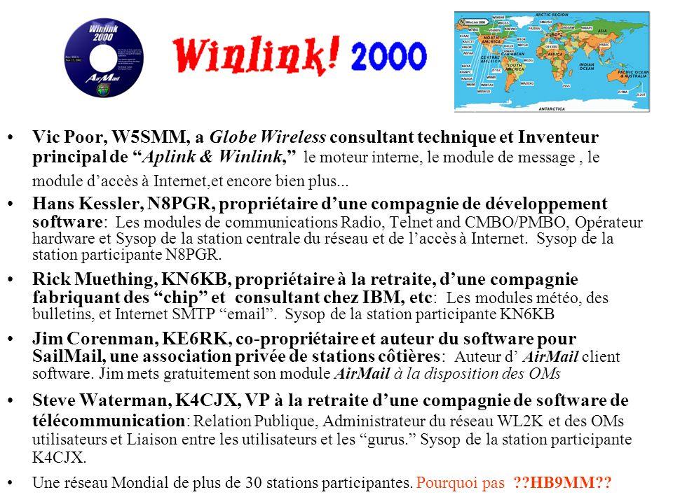 Vic Poor, W5SMM, a Globe Wireless consultant technique et Inventeur principal de Aplink & Winlink, le moteur interne, le module de message , le module d'accès à Internet,et encore bien plus...