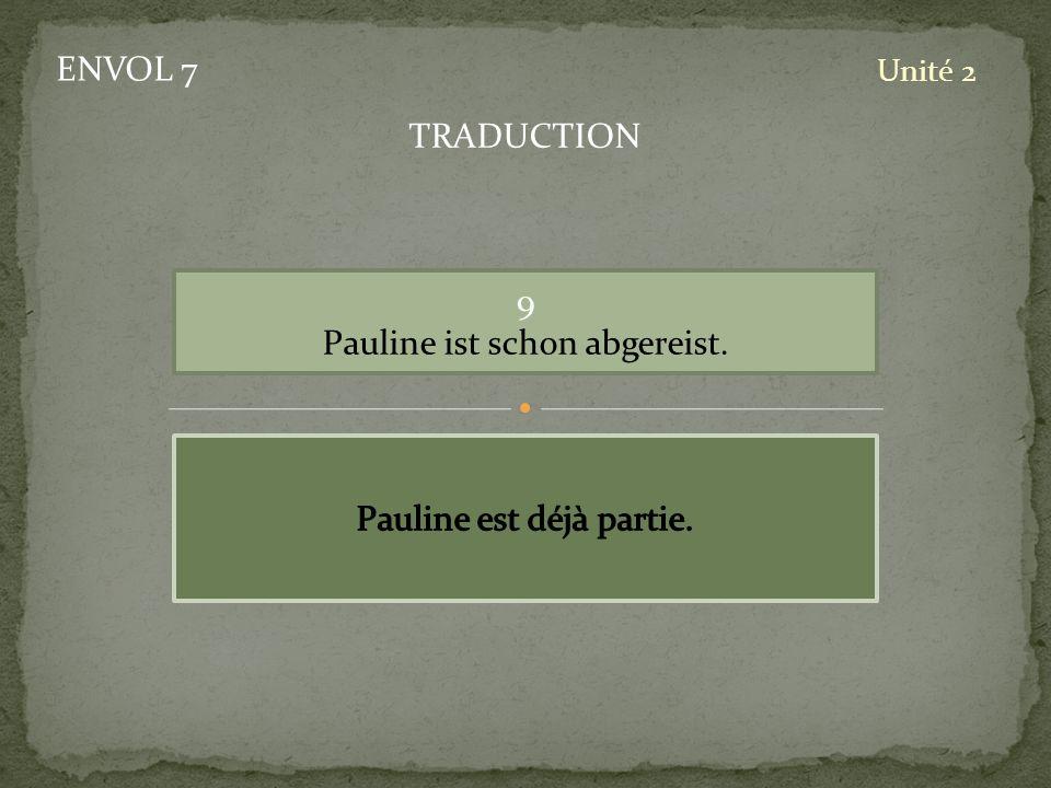 Pauline ist schon abgereist.