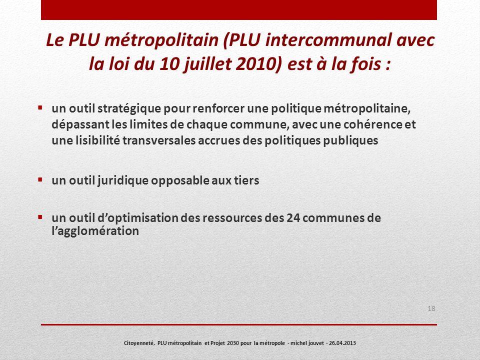 Le PLU métropolitain (PLU intercommunal avec la loi du 10 juillet 2010) est à la fois :