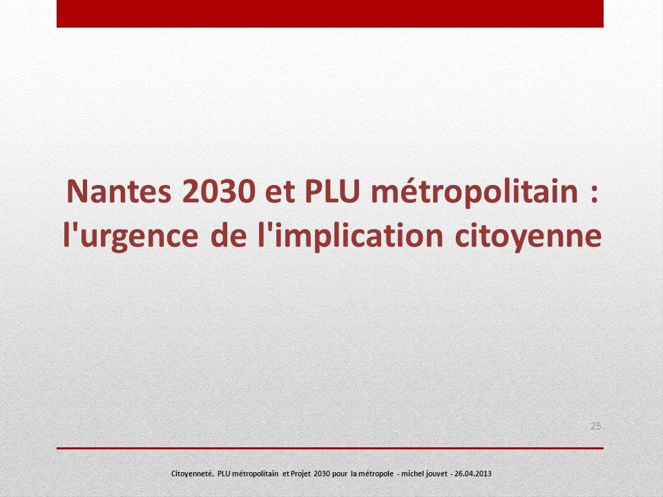 Nantes 2030 et PLU métropolitain : l urgence de l implication citoyenne