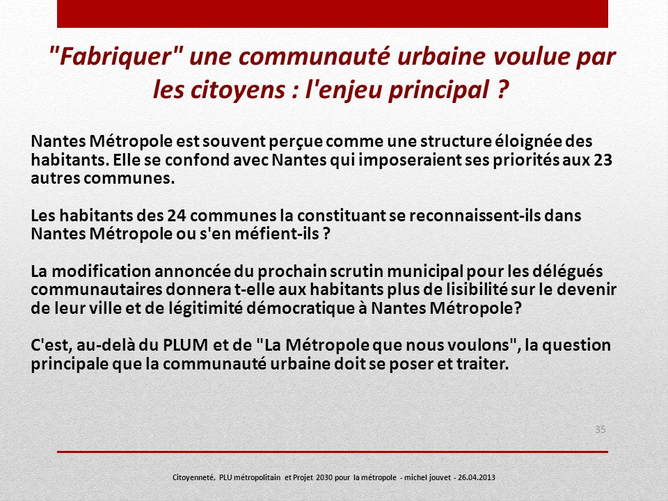 Fabriquer une communauté urbaine voulue par les citoyens : l enjeu principal