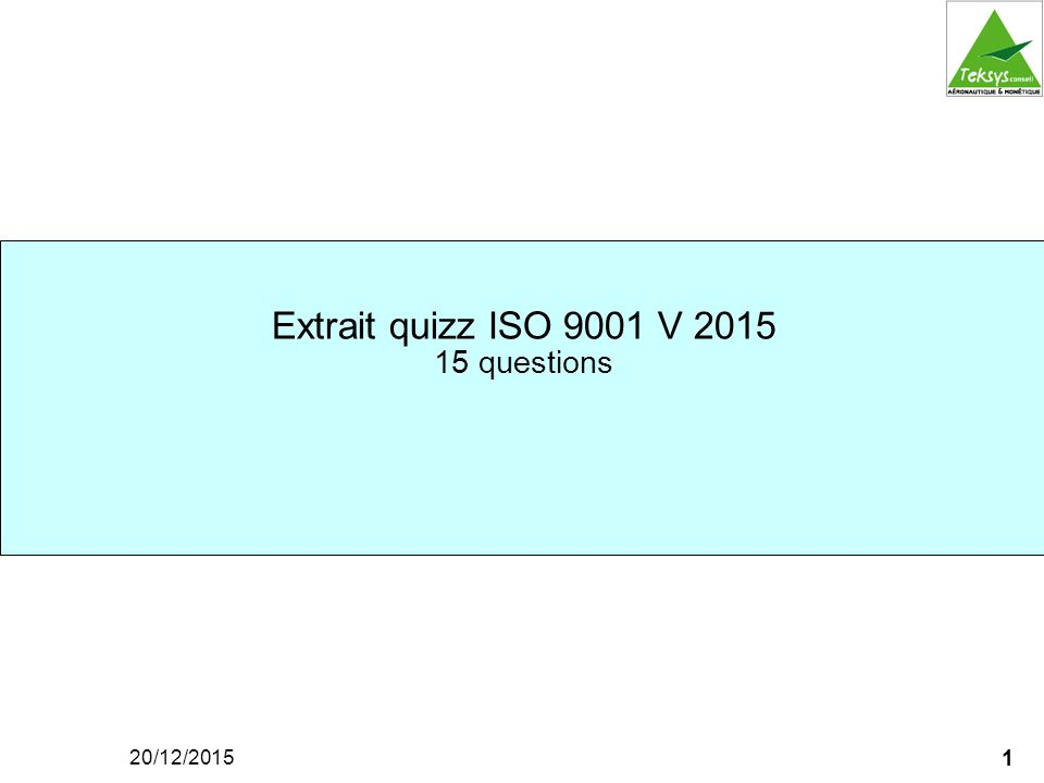 Extrait quizz ISO 9001 V 2015 15 questions