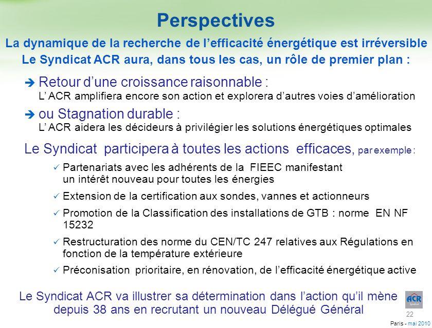 Le Syndicat ACR aura, dans tous les cas, un rôle de premier plan :