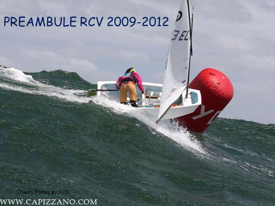 PREAMBULE RCV 2009-2012 Thierry Poirey avril 09