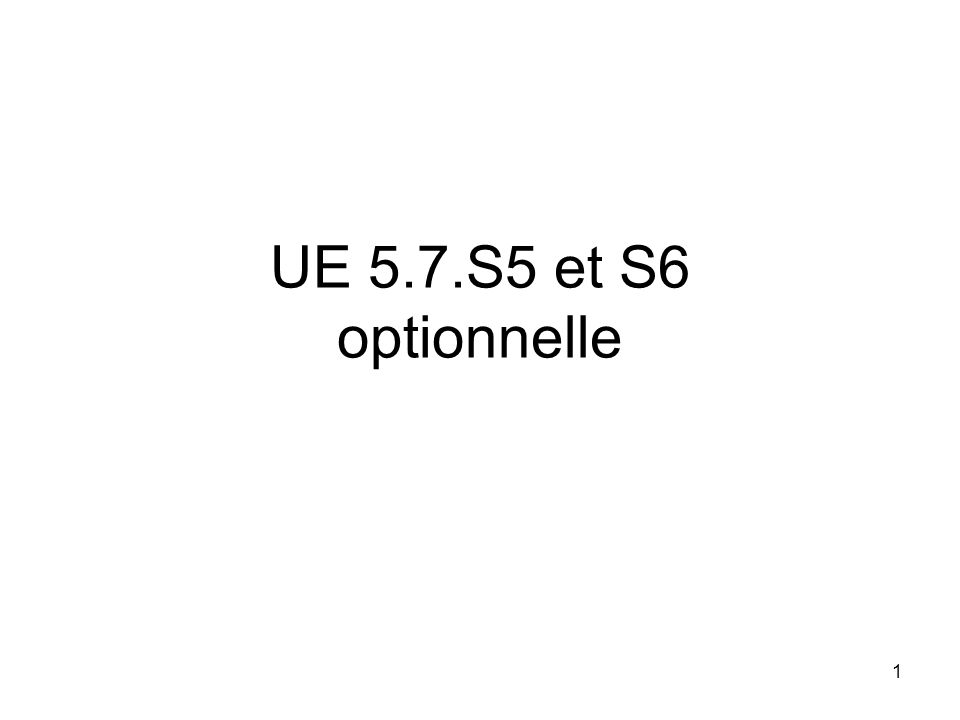 UE 5.7.S5 et S6 optionnelle