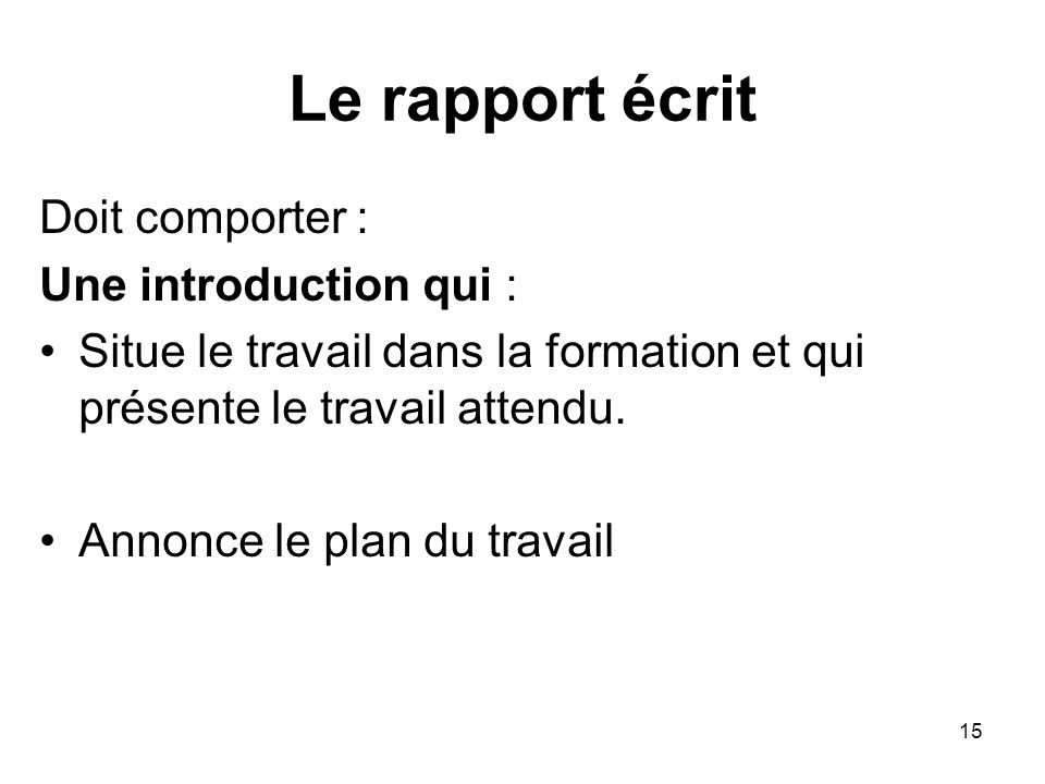Le rapport écrit Doit comporter : Une introduction qui :