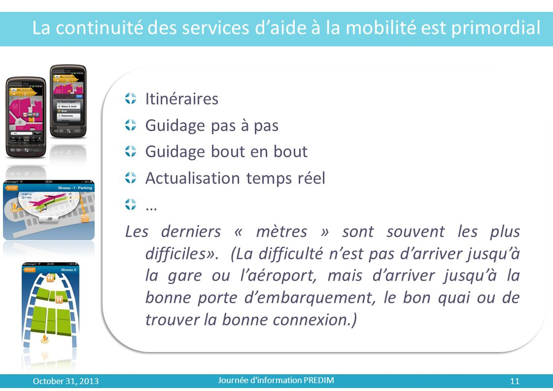 La continuité des services d'aide à la mobilité est primordial
