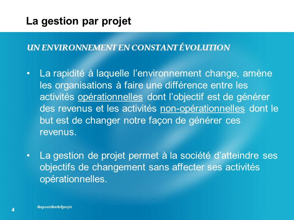 La gestion par projet UN ENVIRONNEMENT EN CONSTANT ÉVOLUTION.