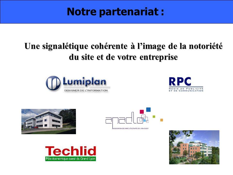 Notre partenariat : Une signalétique cohérente à l'image de la notoriété du site et de votre entreprise.